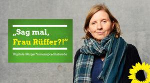 """Porträt von Corinna Rüffer, links daneben steht der Text: """"Sag mal, Frau Rüffer?!"""" - Digitale Bürger*innensprechstunde"""