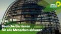 """Reichstagskuppel im Hintergrund, im unteren Drittel steht """"Live"""" und darunter der Titel des Fachgesprächs: Bauliche Barrieren für alle Menschen abbauen"""